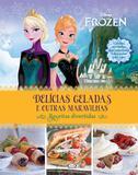 Frozen – delícias geladas e outras maravilhas