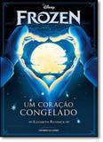 Frozen: Um Coração Congelado - Universo dos livros