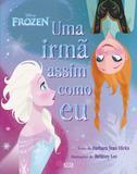 Frozen: uma irmã assim como eu