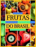 Frutas, cores e sabores do Brasil - Editora europa