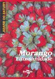Frutas do Brasil - Morango Fitossanidade - Embrapa