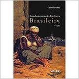 Fundamentos da Cultura Brasileira - Editora valer