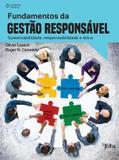 Fundamentos da gestão responsável - Sustentabilidade, responsabilidade e ética