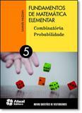 Fundamentos de Matemática Elementar: Combinatória, Probabilidade - Vol.5 - Atual (didatico) - grupo somos