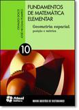Fundamentos de Matemática Elementar - Geometria Espacial - Posição e Métrica - Vol.10 - Atual (didatico) - grupo somos