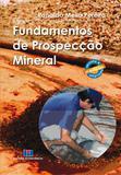 Fundamentos de Prospecção Mineral - Interciência