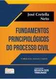 FUNDAMENTOS PRINCIPIOLOGICOS DO PROCESSO CIVIL - 3ª ED - Revista dos tribunais