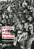 Futebol e Relação de Consumo - Manole