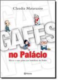 Gafes no Palácio - Planeta do brasil - grupo planeta