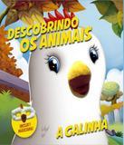 Galinha, A - Descobrindo Os Animais - Vale das letras