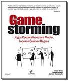 Gamestorming: jogos corporativos para mudar, inova - Alta books