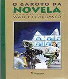 Garoto Da Novela, O - 02 Ed - Moderna
