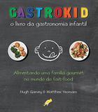 Gastrokid - O Livro Da Gastronomia Infantil - Gaia (global)