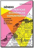 Gênero e práticas econômicas comunitárias na produção do espaço das fa - Appris editora