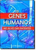 Genes Humanos, Os: no Alvo das Patentes - Lcte