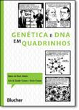 Genetica e dna em quadrinhos - Edgard blucher