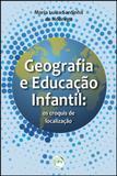 Geografia e Educação Infantil - Os Croquis de Localização - Crv