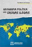 Geografia politica das drogas ilegais - Jh mizuno