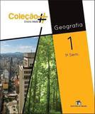 Geografia - Vol. 1 - Ensino Médio - 1º Semestre - Coleção - Editora do brasil