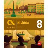 Geração Alpha História - 8º Ano - Sm - nacional