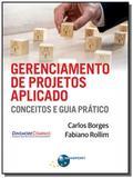 Gerenciamento de projetos aplicado: conceitos e gu - Brasport