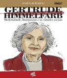 Gertrude Himmelfarb - E realizacoes