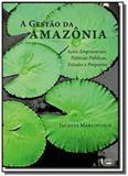Gestao da amazonia, a: acoes empresariais, politic - Edusp