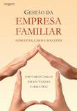 Gestão da empresa familiar - Conceitos, casos e soluções