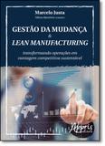 Gestão da Mudança  Lean Manufacturing: Transformando Operações em Vantagem Competitiva Sustentável - Appris