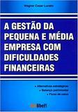Gestao Da Pequena Media Empresa Com Dificuldades Financeiras / Lucato - Artliber