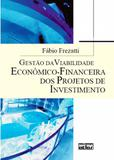 Gestão da Viabilidade Econômico-Financeira dos Projetos de Investimento - Atlas