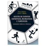 Gestão de eventos esportivos, recreativos e turísticos - dimensões teóricas e práticas