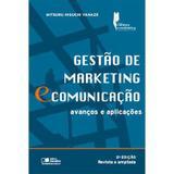 Gestão de Marketing e Comunicação - Avanços e Aplicações - 2ª Ed. - 2011 - Saraiva