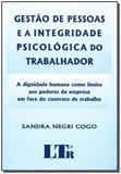 Gestao de pessoas e a integridade psicologica do trabalhador - Ltr