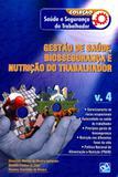 Gestão de Saúde, Biossegurança e Nutrição do Trabalhador Vol.4