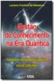 Gestao do conhecimento na era quantica: ensaio sob - Visual books
