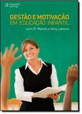 Gestão e Motivação em Educação Infantil - Cengage learning nacional