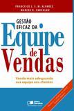 GESTAO EFICAZ DA EQUIPE DE VENDAS - CARVALHO/ ALVAREZ 1 Ed 2008 - ISBN - 9788502067523 - Saraiva