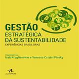 Gestão estratégica da sustentabilidade - experiências brasileiras - Alta books editora