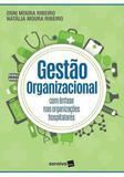 Gestao organizacional - com enfase nas organizaçoes hospitalares - Saraiva