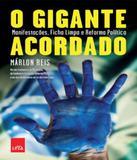 Gigante Acordado, O - Manifestacoes, Ficha Limpa E Reforma Politica - Leya brasil