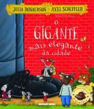 Gigante Mais Elegante Da Cidade, O - Brinque-book