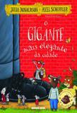 Gigante mais elegante da cidade, o - Brinque book