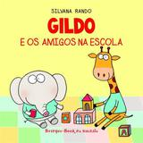 Gildo e os Amigos na Escola - Livro de Banho - Brinque book