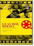 Glauber Rocha: Cinema, Estética e Revolução - Vol.6 - Colção Foco - Paco editorial