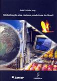 Globalizaçao das cadeias produtivas no brasil - Edufscar
