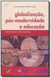 Globalizacao, pos-modernidade e educacao - Autores associados
