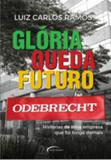 Gloria, queda, futuro - odebrecht - Novo seculo