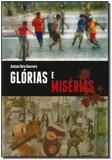 Glórias e Misérias - Antonio neto guerreiro