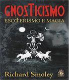 Gnosticismo - Esoterismo E Magia - Madras